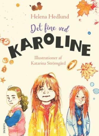 Helena Hedlund: Det fine ved Karoline